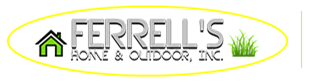 Ferrell's Home and Outdoor, Inc